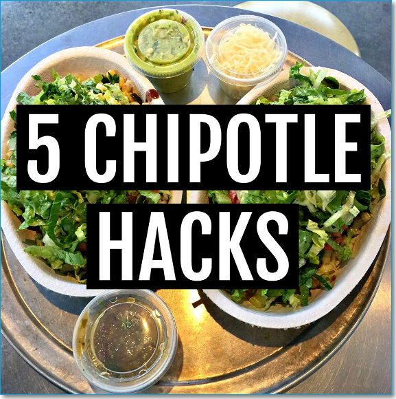 five best chipotle hacks