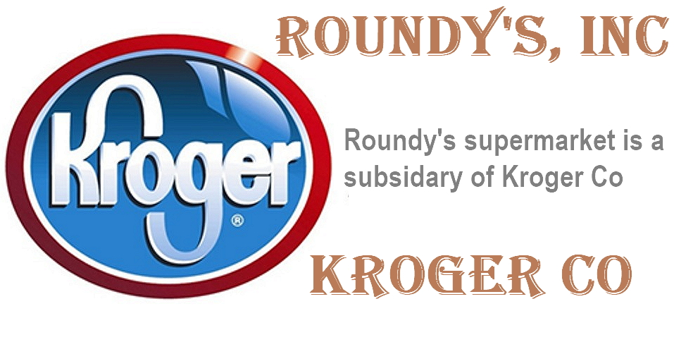roundys is the subsidiary of kroger co